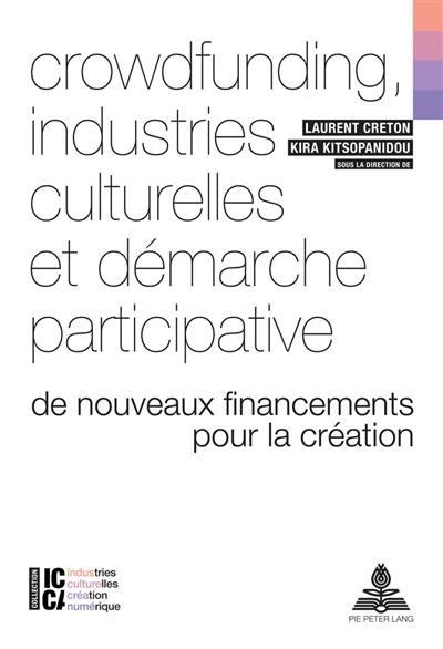 Crowfunding, industries culturelles et démarche participative : de nouveaux financements pour la création