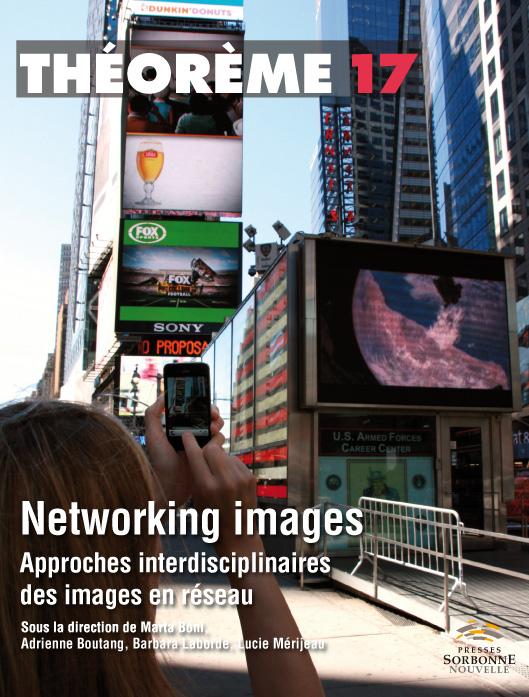 17. Networking images. Approches interdisciplinaires des images en réseau