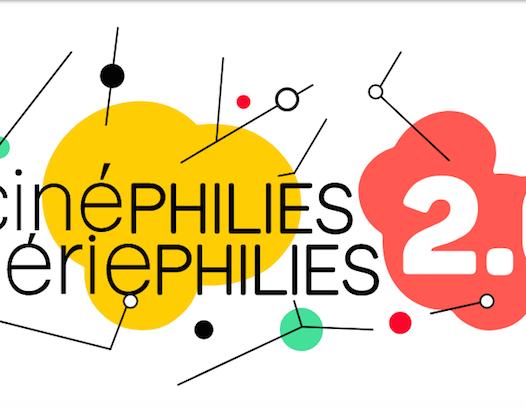 Cinéphilies, sériphilies 2.0