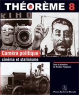 8. Caméra politique. Cinéma et stalinisme