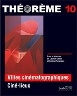 10. Villes cinématographiques. Ciné-lieux