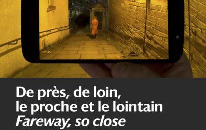 De près, de loin, le proche et le lointain / Faraway So Close