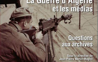 18. La Guerre d'Algérie et les médias. Questions aux archives
