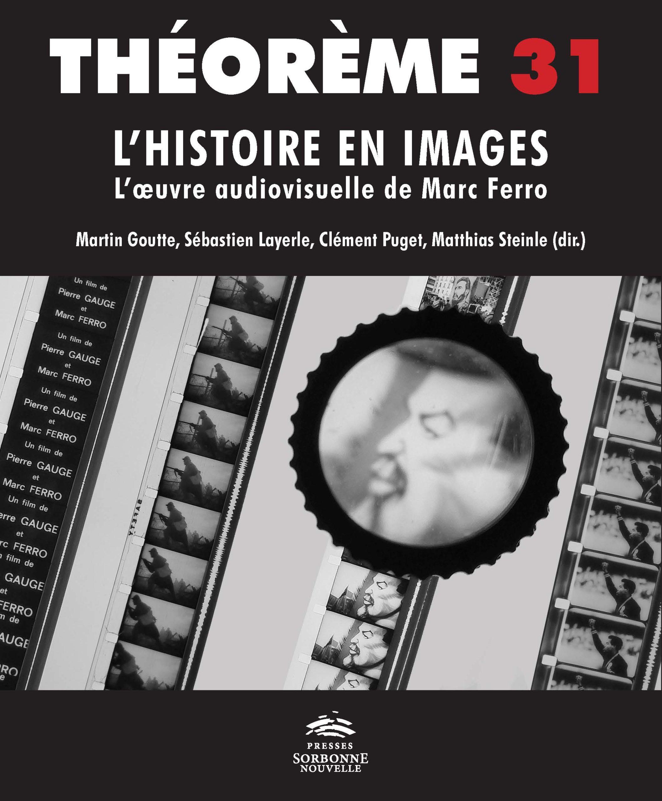 31. L'Histoire en images. L'œuvre audiovisuelle de Marc Ferro