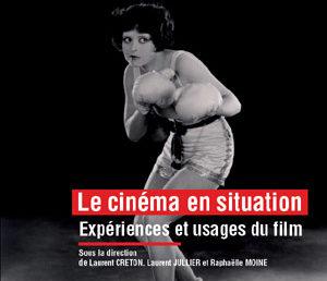 15. Le Cinéma en situation. Expériences et usages du film