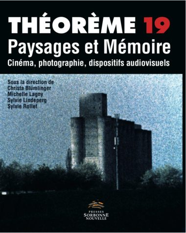 19. Paysages et Mémoire. Cinéma, photographie, dispositifs audiovisuels