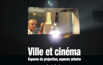 26. Ville et cinéma. Espaces de projection, espaces urbains