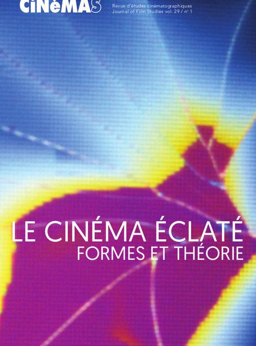 Le cinéma éclaté. Formes et théorie