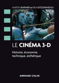 Le cinéma en 3D : histoire, économie, technique, esthétique