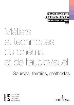 Métiers et techniques du cinéma et de l'audiovisuel : sources, terrains, méthodes