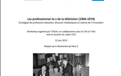 Les professionnel.le.s de la télévision (1946-1974) : stratégies de professionnalisation, discours médiatiques et culture de l'innovation