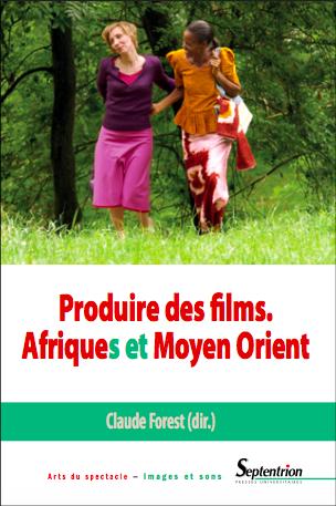 Produire des films : Afriques et Moyen-Orient