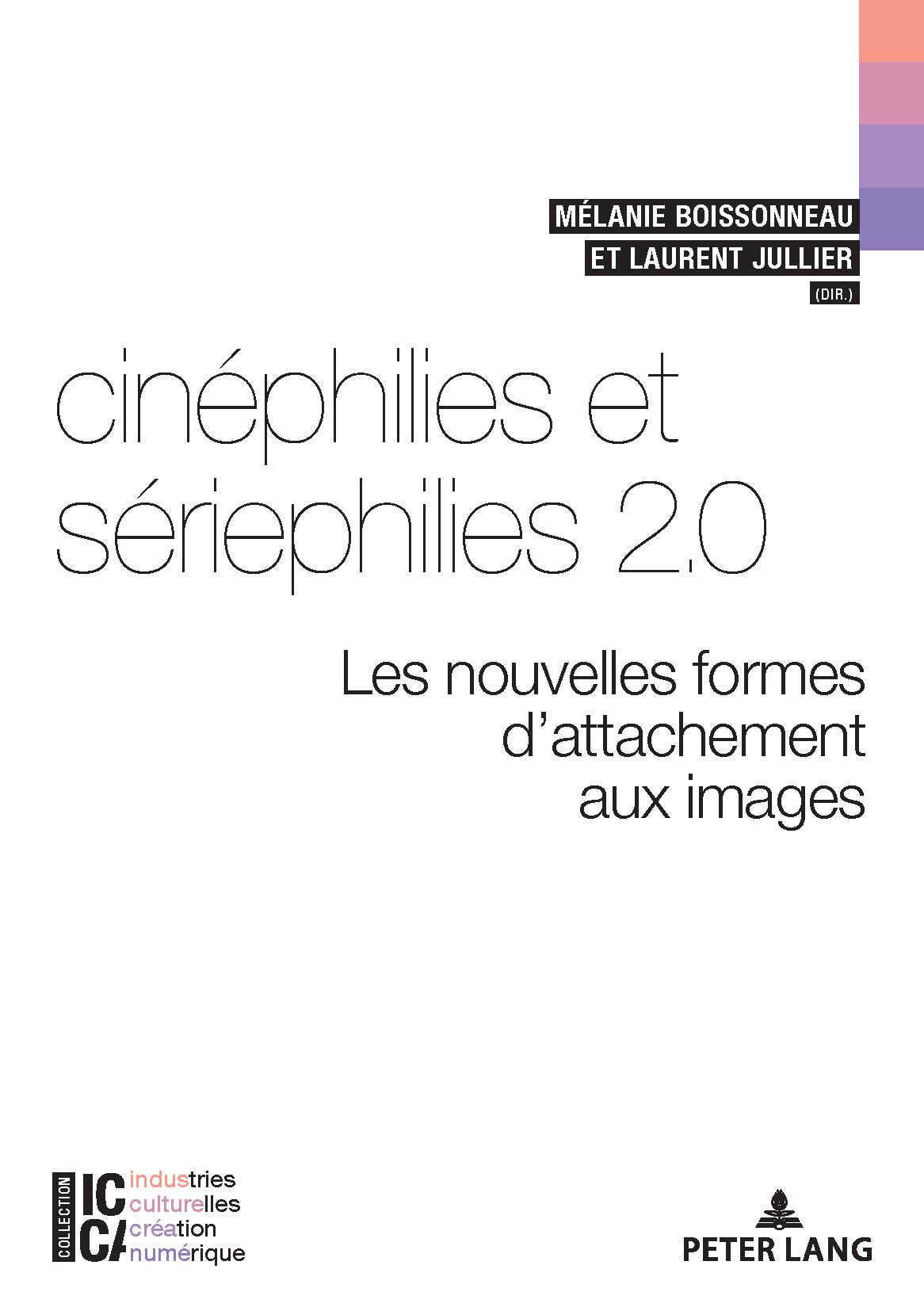 cinéphilies et sériphilies 2.0. : les nouvelles formes d'attachement aux images